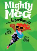 Mighty Meg and the Super Disguise
