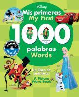 My First 1000 Words / Mis Primeras 1000 Palabras (English-Spanish) (Disney)