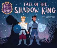 Tale of the Shadow King1 volume (unpaged) : color illustrations ; 22 cm