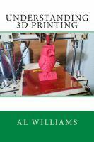 Understanding 3D Printing