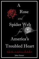 A Rose and Spider Web for America's Troubled Heart