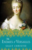 The enemies of Versailles : a novel