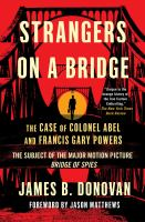 Strangers on A Bridge : The Case of Colonel Abel