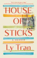 House of Sticks : A Memoir.