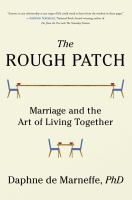 The rough patch : marriage and the art of living together