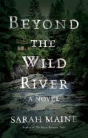 Media Cover for Beyond the Wild River : A Novel