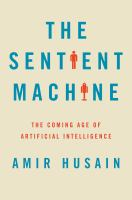 Sentient Machine : The Coming Age of Artificial Intelligence (t)