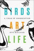 Birds, Art, Life