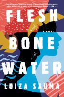 Flesh and Bone and Water