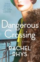A Dangerous Crossing : A Novel.