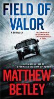 Field of Valor : A Thriller.