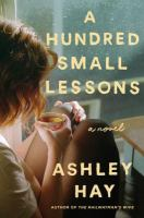 Hundred Small Lessons : A Novel