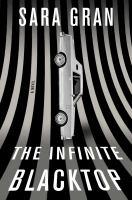 The Infinite Blacktop: A Novel
