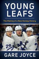 Young Leafs : The Making Of A New Hockey History