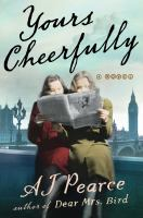 Yours Cheerfully : A Novel.