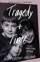 Tragedy Plus Time