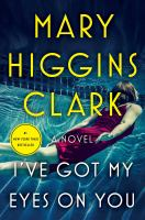 I've got my eyes on you : a novel