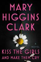 Kiss the girls and make them cry : a novel