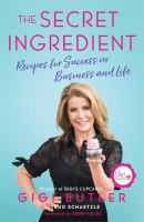 The secret ingredient : recipes for success in business and life