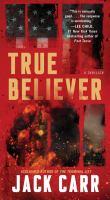 True believer : a thriller