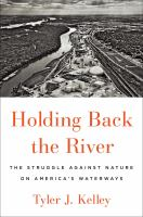 Holding Back the River