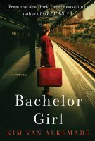 Bachelor Girl : A Novel.