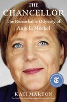 Chancellor : The Remarkable Odyssey of Angela Merkel
