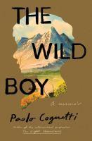 The wild boy : a memoir