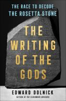 The Writing Of The Gods: The Race To Decode The Rosetta Stone