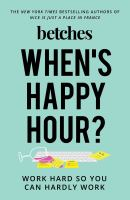 When's Happy Hour: Work Hard So You Can Hardly Work