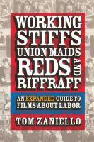 Working Stiffs, Union Maids, Reds, and Riffraff