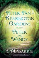 Peter Pan in Kensington Gardens/peter and Wendy