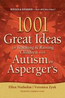 1001 Great Ideas for Teaching and Raising Children With Autism or Asperger's
