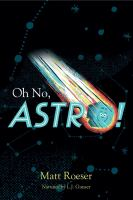 Oh No, Astro! by Matt Roeser