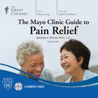 The Mayo Clinic Guide to Pain Relief (Audiobook on CD)