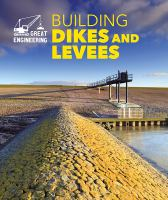 Building Dikes and Levees