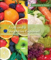 Fruits and Vegetables Explained