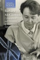 Barbara McClintock, Cytogeneticist and Discoverer of Mobile Genetic Elements