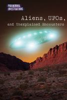 Aliens, UFOs, and Unexplained Encounters
