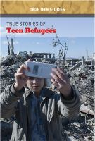 True Stories of Teen Refugees
