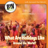 What Are Holidays Like Around the World?