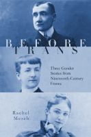 Before trans : three gender stories from nineteenth-century France