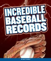 Incredible Baseball Records
