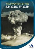 The Invention of the Atomic Bomb