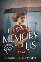 The Memory of Us : A Novel