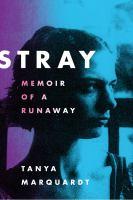 Stray : memoir of a runaway