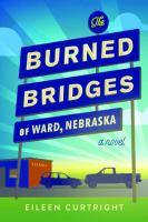 The Burned Bridges of Ward, Nebraska