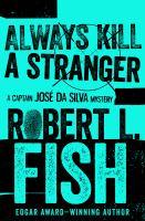 Always Kill A Stranger