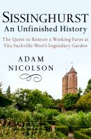 Sissinghurst, An Unfinished History