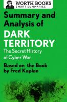 Summary and Analysis of Dark Territory: the Secret History of Cyber War